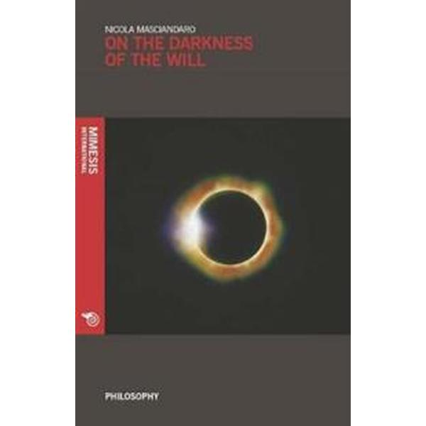 On the Darkness of the Will