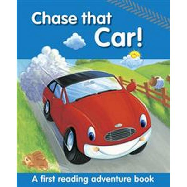 Chase That Car!: A First Reading Adventure Book