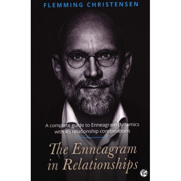 The Enneagram in Relationships: A complete guide to Enneagram dynamics with 45 relationship combinations