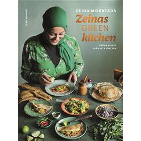 Zeinas green kitchen: Gröna recept från hela världen