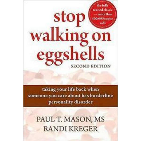 Stop Walking on Eggshells: Taking Your Life Back When Someone You Care about Has Borderline Personality Disorder (Häftad, 2010)