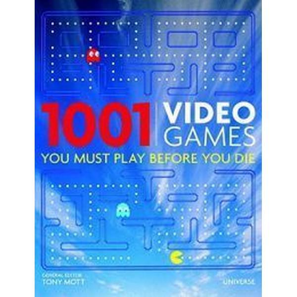 1001 Video Games You Must Play Before You Die (Inbunden, 2010)