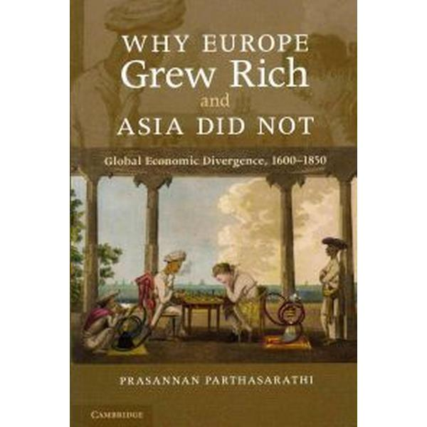 Why Europe Grew Rich and Asia Did Not: Global Economic Divergence, 1600-1850 (Häftad, 2011)