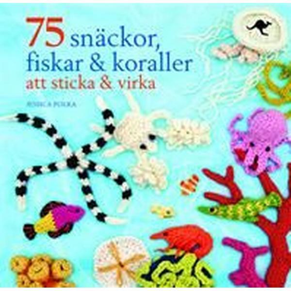 75 snäckor, fiskar & koraller att sticka & virka (Inbunden, 2012)