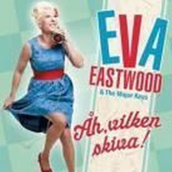 Eastwood Eva & The Major Keys - Åh Vilken Skiva!