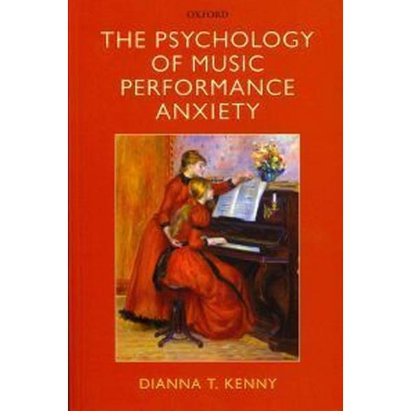 The Psychology of Music Performance Anxiety