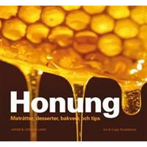Honung: maträtter, desserter, bakverk och tips (Inbunden, 2012)