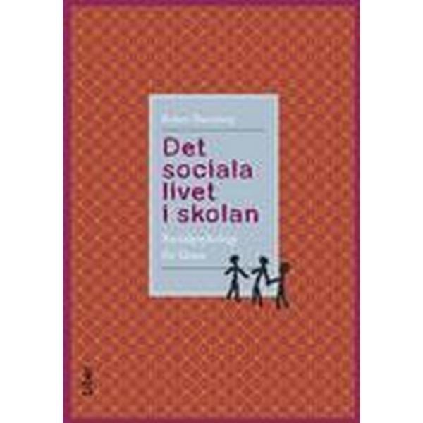 Det sociala livet i skolan: socialpsykologi för lärare (Häftad, 2013)