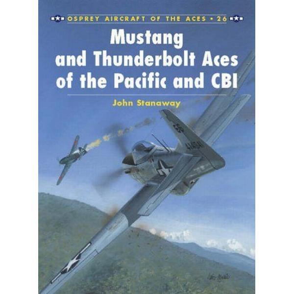 Mustang and Thunderbolt Aces of the Pacific and Cbi (Pocket, 1999)