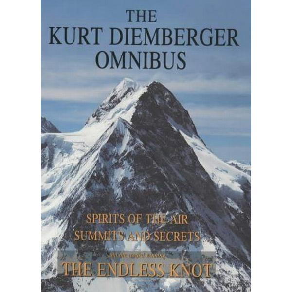 """The Kurt Diemberger Omnibus: """"Spirits of the Air"""", """"Summits and Secrets"""", """"Endless Knot"""""""
