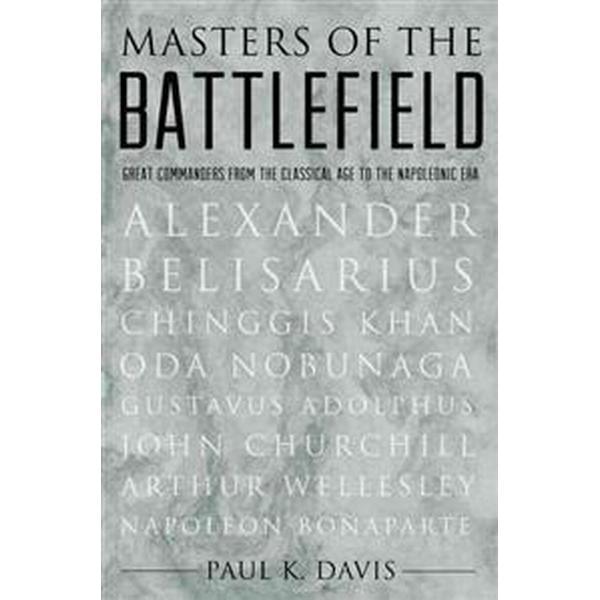 Masters of the Battlefield (Inbunden, 2013), Inbunden