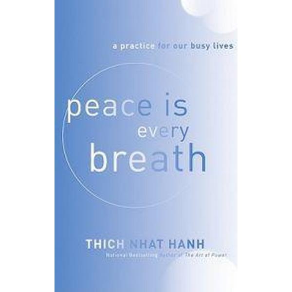Peace Is Every Breath (Häftad, 2011)