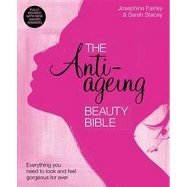 The Anti-Ageing Beauty Bible (Häftad, 2013)