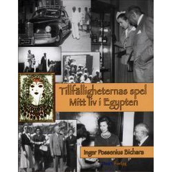 Tillfälligheternas spel: mitt liv i Egypten (Inbunden, 2009)