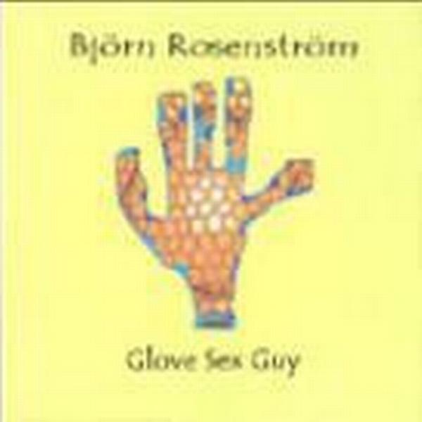 Rosenström Björn - Glove Sex Guy