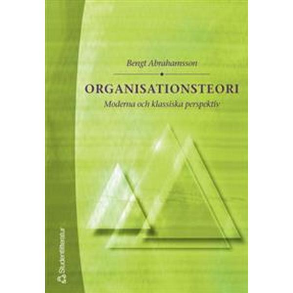 Organisationsteori - Moderna och klassiska (E-bok, 2011)