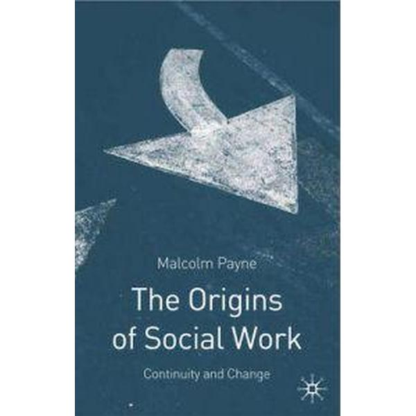 The Origins of Social Work (Häftad, 2005)