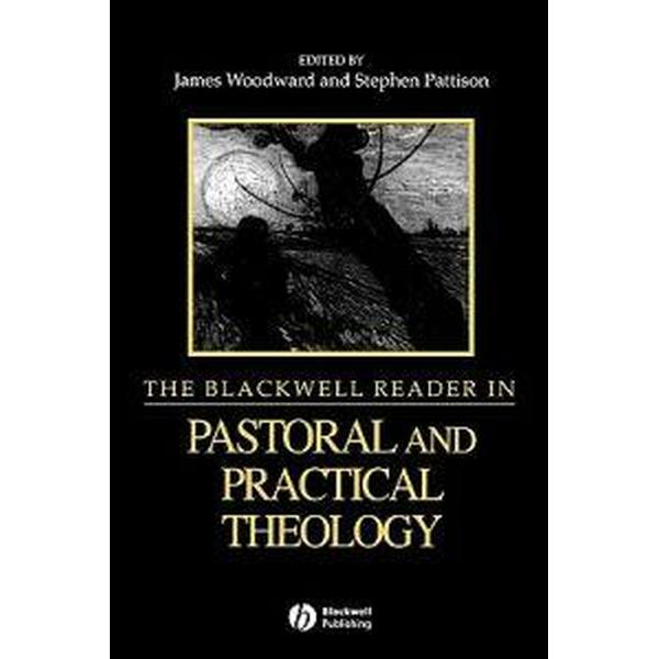 Blackwell reader in pastoral and practical theology (Pocket, 1999)