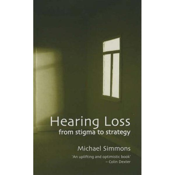 Hearing Loss: From Stigma to Strategy