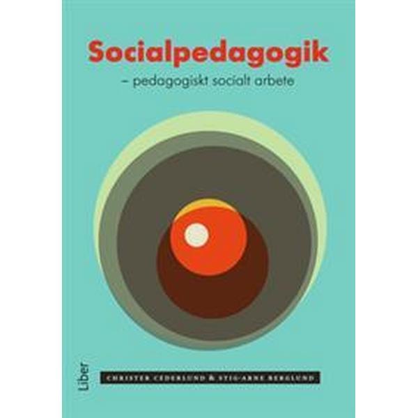 Socialpedagogik: pedagogiskt socialt arbete (Häftad, 2014)